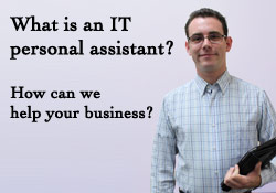 What is an IT personal Assistant? How can we help you business?